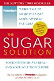 The Sugar Solution: Your Symptoms Are Real--and Your Solution Is Here