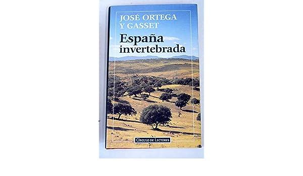 España invertebrada. bosquejo dealgunos pensamientos historicos ...