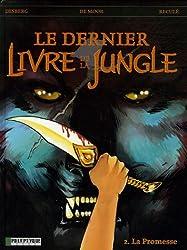 Dernier livre de la jungle, tome 2 : La Promesse