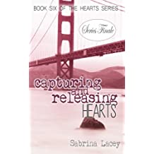 Capturing and Releasing Hearts (Hearts Series) (Volume 6)