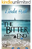 The Bitter End (Em Ridge Mystery Series Book 2)