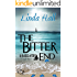 The Bitter End (Em Ridge Mystery Series Book 2)