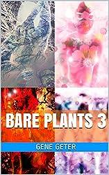 Bare Plants 3