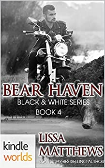 Southern Shifters: Bear Haven (Kindle Worlds Novella) (Black & White Book 4) by [Matthews, Lissa]