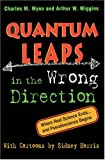 Quantum Leaps in the Wrong Direction, Charles M. Wynn and Arthur W. Wiggins, 030907309X