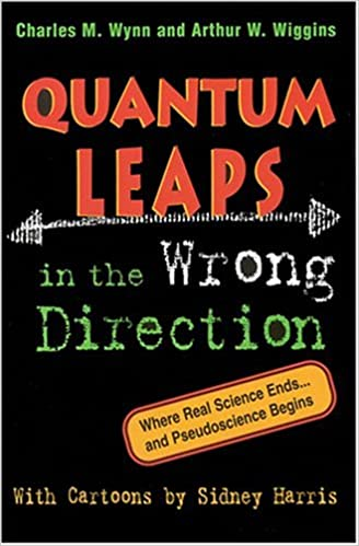 Book Quantum Leaps in the Wrong Direction: Where Real Science Ends...and Pseudoscience Begins