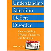 Understanding Attention Deficit Disorder: Ground-Breaking Methods of Diagnosis and Treatment