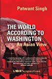 The World According to Washington, Patwant Singh, 1567513387