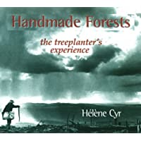 Handmade Forests: The Treeplanter's Experience