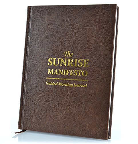 The Sunrise Manifesto Guided Journal - 16 Week Gratitude Journal and Minimalist Productivity Planner