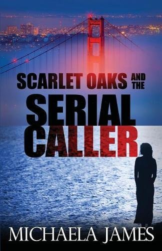 Scarlet Oaks and the Serial Caller (Scarlets Oaks) (Volume 1) pdf epub