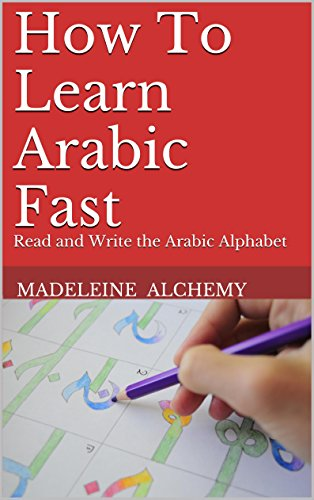 How To Learn Arabic Fast: Read and Write the Arabic Alphabet (Transform Your World Book 2) (Learn Arabic For Kids)
