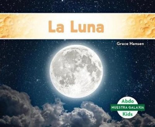 La Vía Láctea (the Milky Way) (Spanish Version) (Nuestra galaxia/Our Galaxy) (Spanish Edition)