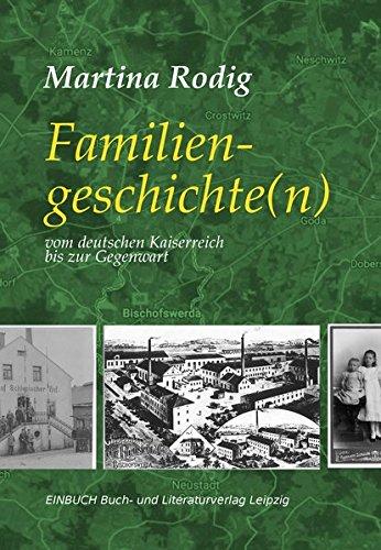 Familiengeschichte(n): vom deutschen Kaiserreich bis zur Gegenwart