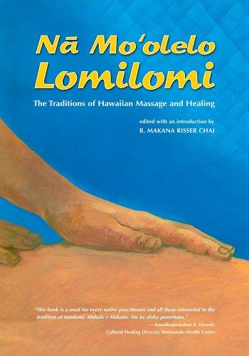 Na Mo'olelo Lomilomi: The Traditions of Hawaiian Massage...