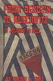 From Bendzin to Auschwitz, Arnold L. Shay, 0815805187