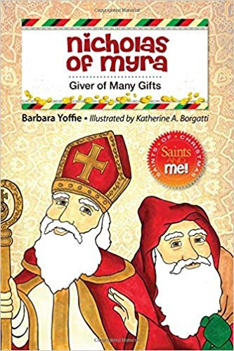 nicholas of myra giver of many gifts saints and me christmas series barbara yoffie katherine borgatti 9780764823312 amazoncom books - How Many Gifts For Christmas