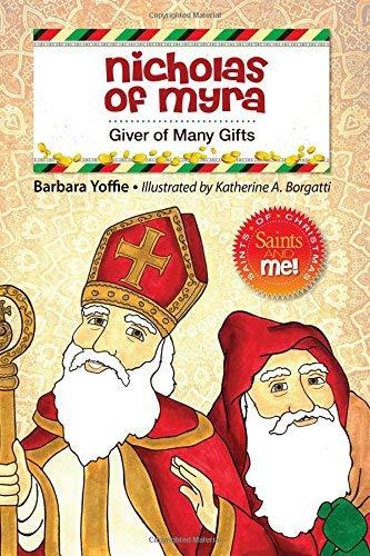 Nicholas of Myra: Giver of Many Gifts (Saints and Me Christmas Series) (Nicholas Of Myra)