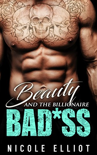 Beauty and the Billionaire Bad*ss by [Elliot, Nicole]