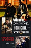The Wire, Deadwood, Homicide, and NYPD Blue, Jason P. Vest, 0313378193