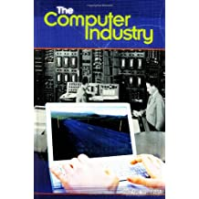 The Computer Industry (Emerging Industries in the United States)
