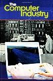 The Computer Industry, Jeffrey R. Yost, 0313328447