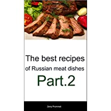 The best recipes of Russian meat dishes Part.1