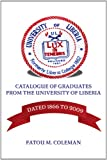 Catalogue of Graduates from the University of Liberia: Dated 1866 To 2009, Fatou M. Coleman, 0557431387