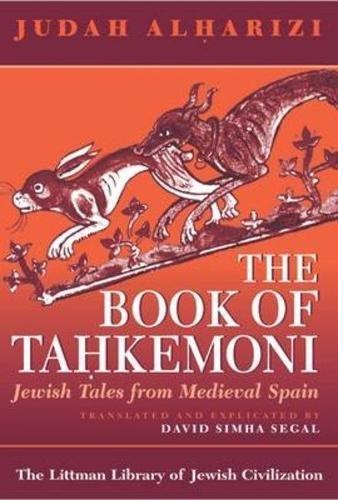 The Book of Tahkemoni: Jewish Tales from Medieval Spain (Littman Library of Jewish Civilization)