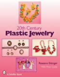 img - for 20th Century Plastic Jewelry (Schiffer Book for Collectors) book / textbook / text book