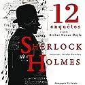 12 nouvelles enquêtes de Sherlock Holmes et du Dr Watson (Les enquêtes de Sherlock Holmes et du Dr Watson : Collection)   Livre audio Auteur(s) : Arthur Conan Doyle Narrateur(s) : Nicolas Planchais