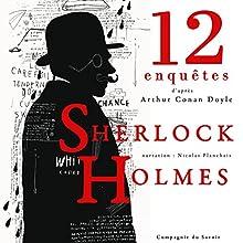 12 nouvelles enquêtes de Sherlock Holmes et du Dr Watson (Les enquêtes de Sherlock Holmes et du Dr Watson : Collection) | Livre audio Auteur(s) : Arthur Conan Doyle Narrateur(s) : Nicolas Planchais