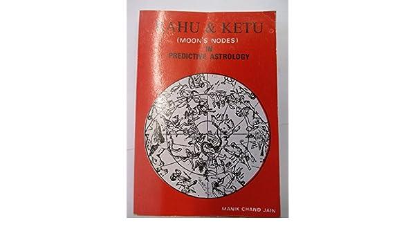 Rahu And Ketu Moons Nodes In Predictive Astrology Manik Chand Jain