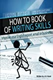 How to Book of Writing Skills: Words at Work: Letters, email, reports, resumes, job applications, plain english (