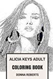 Alicia Keys Adult Coloring Book: Grammy Award Winner and Jazz Artist, Beautiful and Talented Hip Hop Legend Alicia Keys Inspired Adult Coloring Book