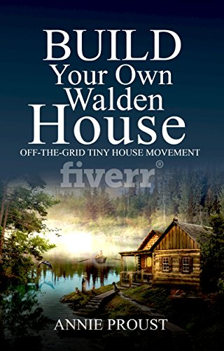 Amazon com: Build Your Own Walden House: Off-The-Grid Tiny House
