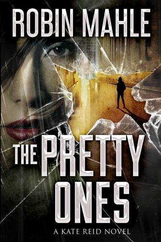 The Pretty Ones (A Kate Reid Novel) (Volume 6)