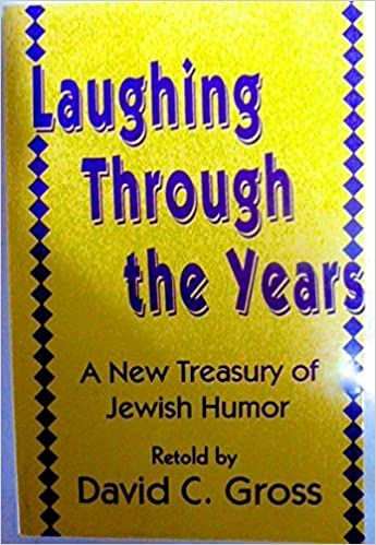 Laughing Through the Years: A New Treasury of Jewish Humor (Walker Large Print Books) Lrg edition by Gross, David C. (1992)