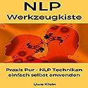 NLP Werkzeugkiste: Praxis Pur - NLP Techniken einfach selbst anwenden Hörbuch von Uwe Klein Gesprochen von: Thomas Schmidt