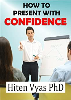 How To Present With Confidence (NLP series for the workplace) by [Vyas, Hiten]