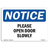 OSHA Notice Sign - Please Open Door Slowly | Choose from: Aluminum, Rigid Plastic Or Vinyl Label Decal | Protect Your Business, Construction Site, Warehouse & Shop Area |  Made in The USA