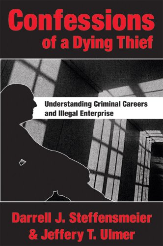 Confessions Of A Dying Thief (New Lines In Criminology)