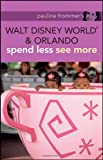 Pauline Frommer's Walt Disney World and Orlando, Jason Cochran and Pauline Frommer, 0470453168