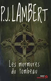 Les murmures du tombeau : [thriller], Lambert, Patrick Jérôme