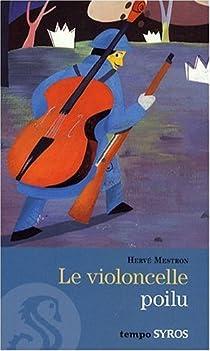 Le violoncelle poilu : Et autres histoires de 14-18 par Mestron