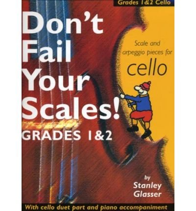 Download [(Don't Fail Your Scales! Grades 1 and 2 Cello)] [Author: Stanley Glasser] published on (February, 2003) pdf epub