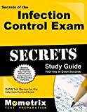 Secrets of the Infection Control Exam Study Guide: DANB Test Review for the Infection Control Exam (Mometrix Test Preparation)