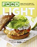 Everyday Food: Light: The Quickest and Easiest Recipes, All Under 500 Calories