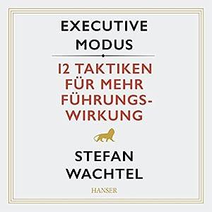 Executive Modus: 12 Taktiken für mehr Führungswirkung Hörbuch