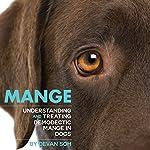 Mange: Understanding and Treating Demodectic Mange in Dogs | Devan Soh